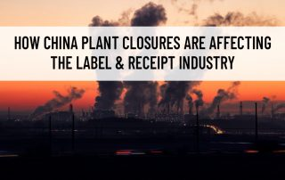 How China Plant Closures are affecting the label & receipt industry