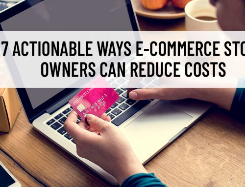 7 Actionable Ways eCommerce Store Owners Can Cut Costs
