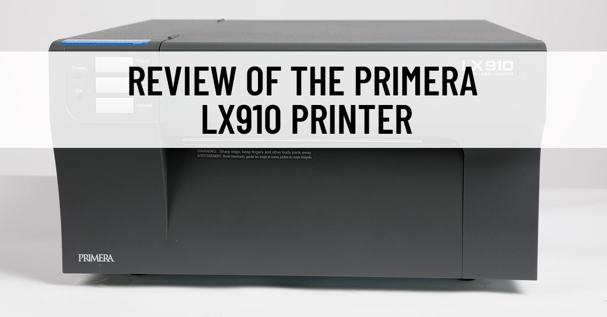 Review of the Primera LX910 Printer