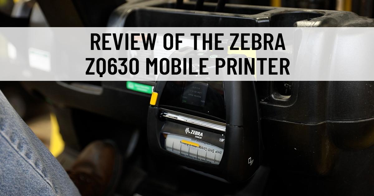 Review of the Zebra ZQ630 Mobile Printer